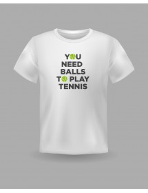 "Friendsracket T-Shirt ""You need balls to play tennis"" (white)"